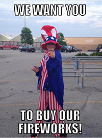 We want you to buy our fireworks!